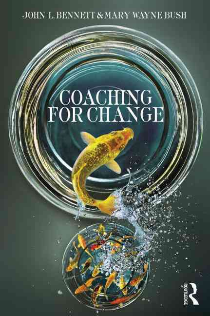 Coaching for Change By Bennett, John L./ Bush, Mary Wayne