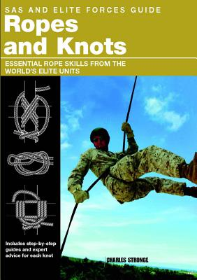 Sas and Elite Forces Guide Ropes and Knots By Stilwell, Alexander